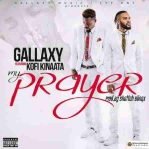 Gallaxy - Prayer ft. Kofi Kinaata